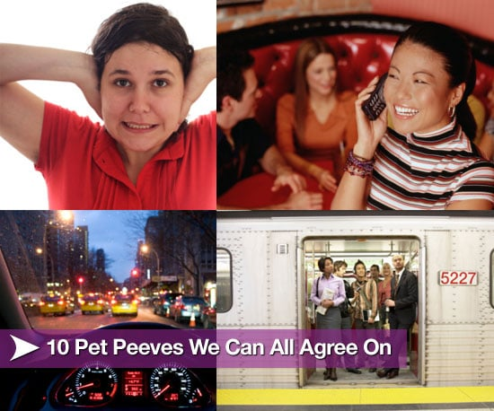 10 Pet Peeves We Can All Agree On