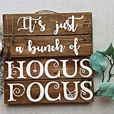 Hocus Pocus Home Decor Sign