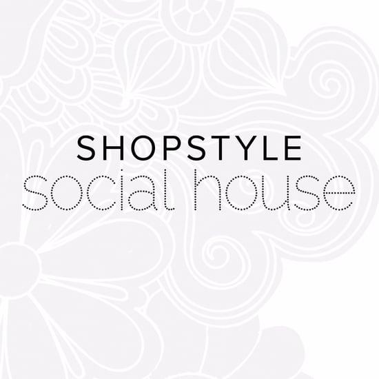 ShopStyle Social House 2017