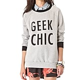 "Although it's not a hoodie, stylishly represent in this oversize ""geek chic"" sweatshirt ($67)."
