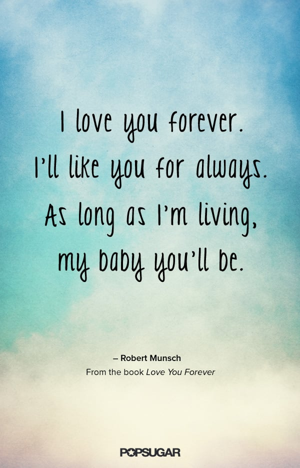 Love You Forever Quotes From Kids' Books POPSUGAR Family Photo 60 Extraordinary Love Forever Quotes
