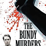 The Bundy Murders: A Comprehensive History by Kevin M. Sullivan