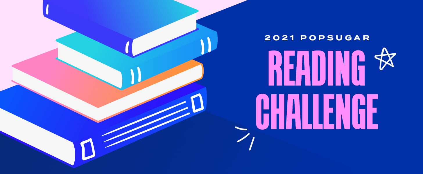 The 2021 POPSUGAR Reading Challenge Is Here