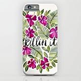 Killin' It iPhone 6/6s/6 Plus Case ($35)