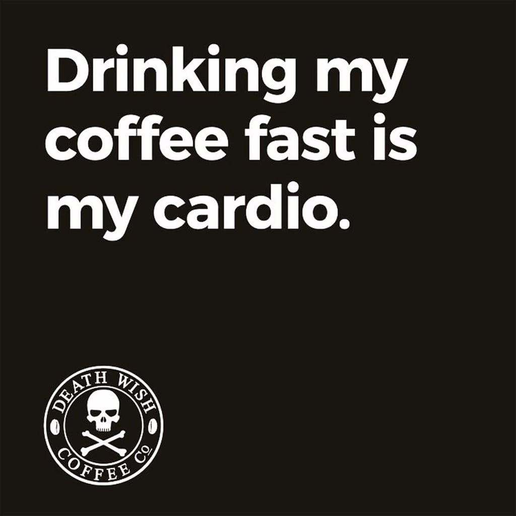 Coffee Quotes: Coffee And Exercise Quotes