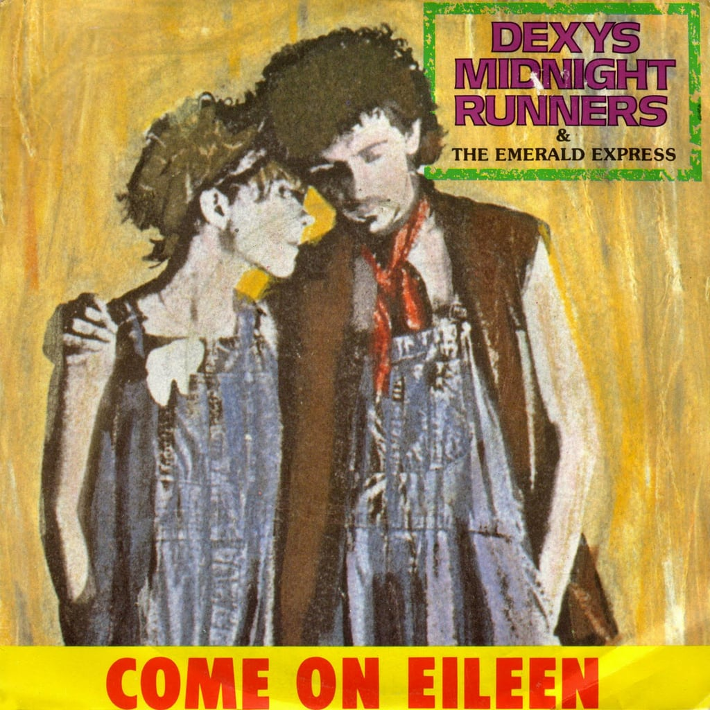 """""""Come on Eileen"""" by Dexys Midnight Runners"""
