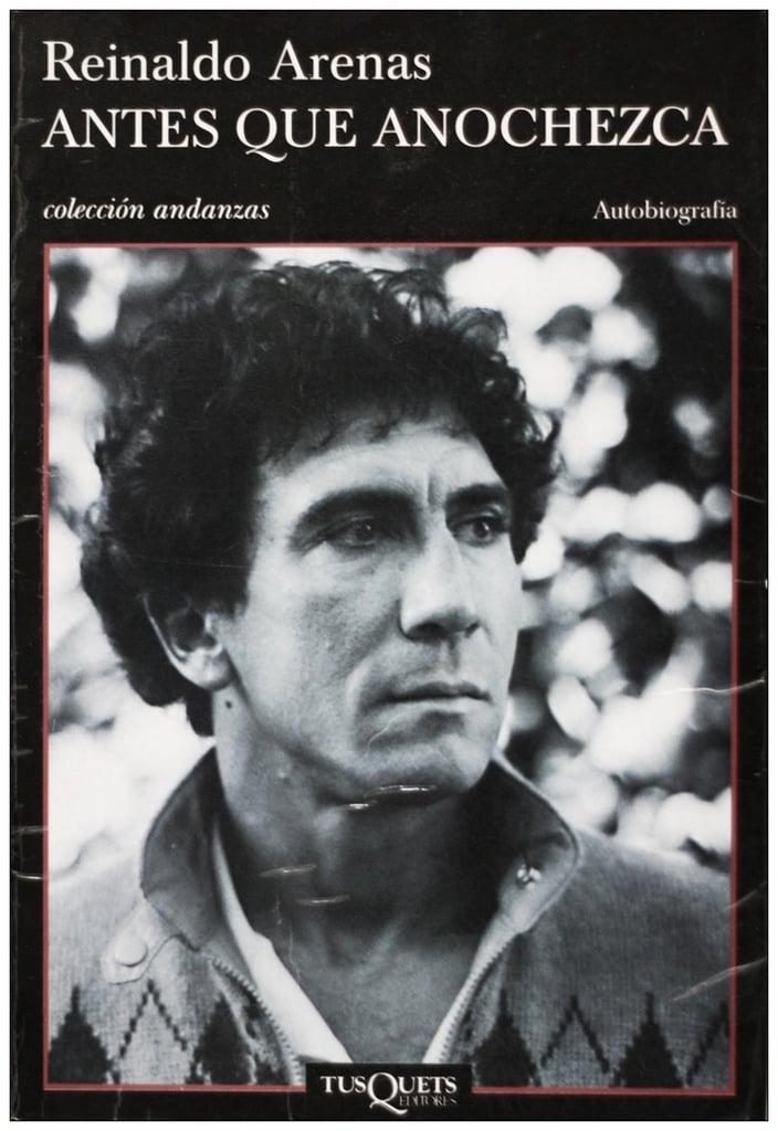 Antes Que Anochezca by Reinaldo Arenas