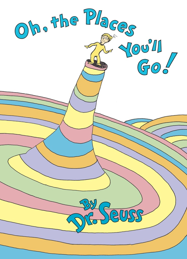 2 Youre Off To Great Places Dr Seuss Quotes Popsugar Smart