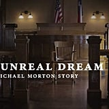 An Unreal Dream: The Michael Morton Story (2013)
