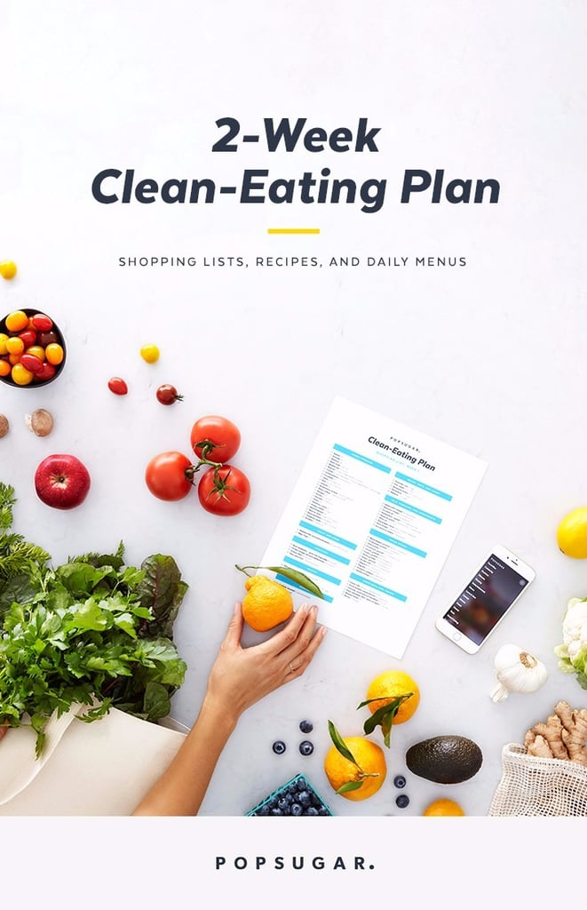 We Have a Plan That Will Teach You How to Eat Clean and Love It