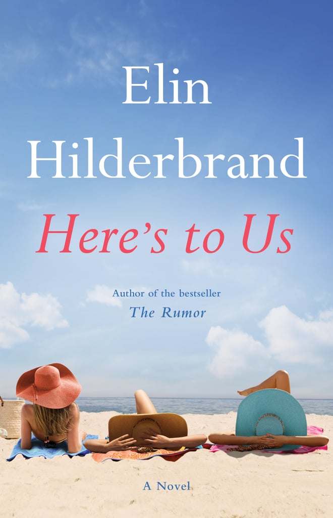 Here's To Us by Elin Hilderbrand