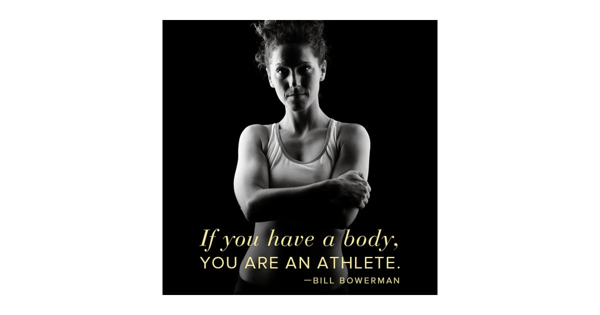 Motivational Quote If You Have A Body You Are An Athlete