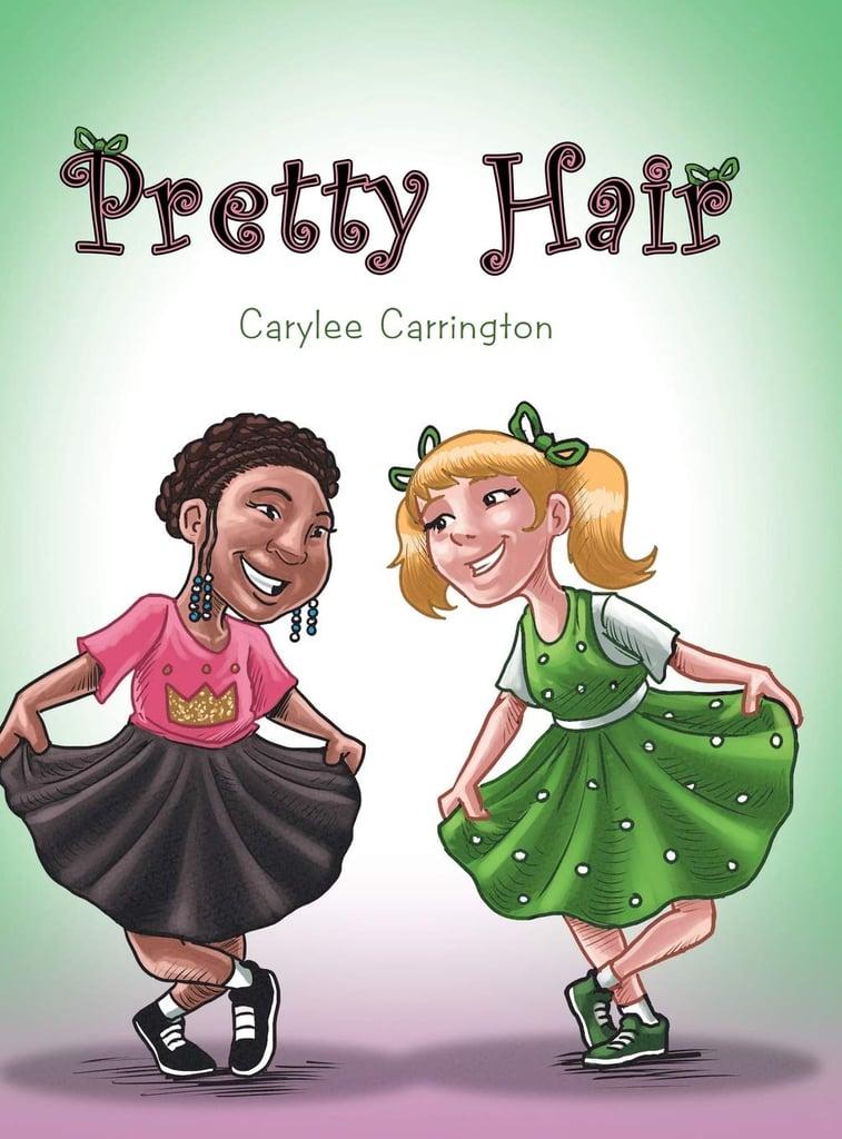 Pretty Hair by Carylee Carrington