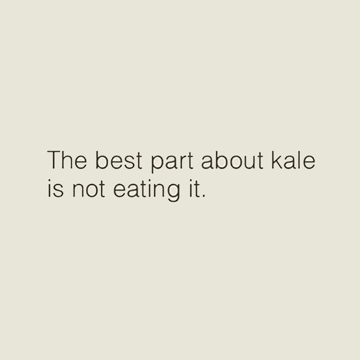 Funny Quotes About Kale | POPSUGAR Fitness