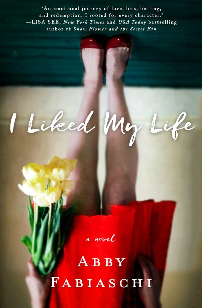 I Liked My Life by Abby Fabiaschi