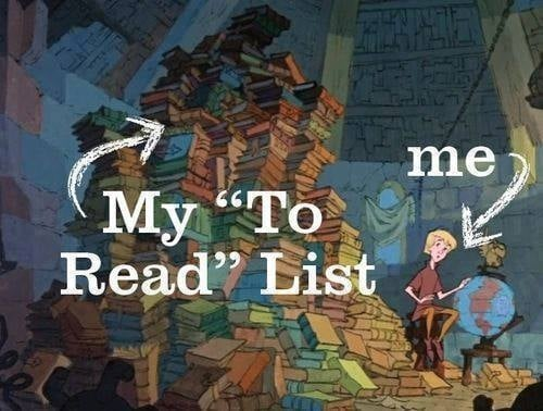 The daunting list of to-reads that constantly haunts (and tempts) you.