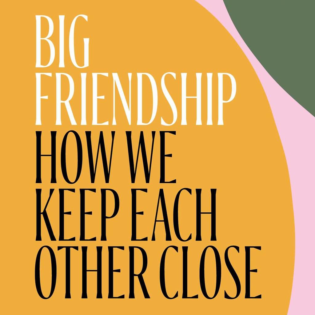Big Friendship by Aminatou Sow and Ann Friedman