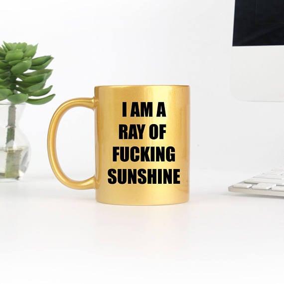 """""""Ray of F*cking Sunshine"""" Mug"""