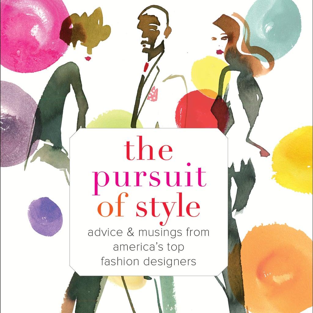 The Pursuit Of Style Fashion Book Quotes Popsugar Fashion Australia