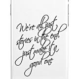"""Just Make it a Good One"" quote case ($24)"