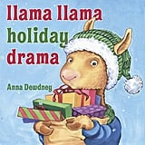In Anna Dewdney's Llama Llama Holiday Drama ($10), the llama and his mama are busy with holiday errands when he learns the true meaning of Christmas.