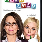 Pair Baby Mama on DVD ($7) with some gourmet popcorn and plan a movie marathon together.