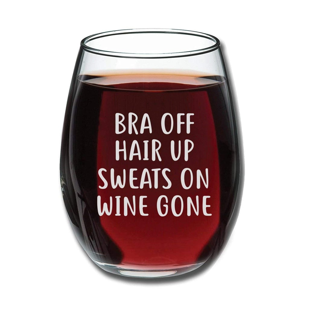 Gelid Bra Off Hair Up Sweats On Wine Gone Funny Wine Glass
