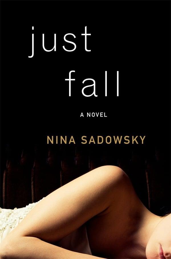 Just Fall by Nina Sadowsky, March 22