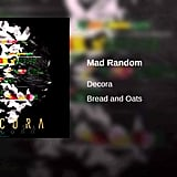 """Mad Random"" by Decora"