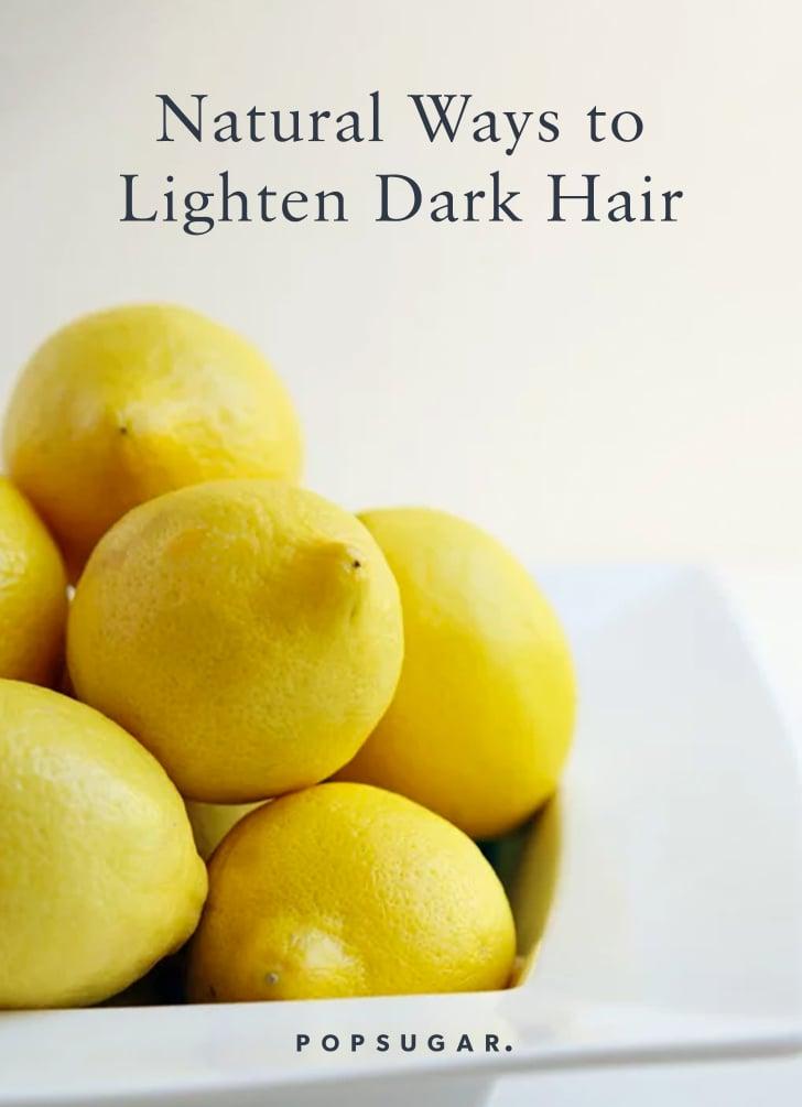 5 Natural Ways to Lighten Dark Hair at Home