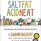 For the Foodie: Salt Fat Acid Heat by Samin Nosrat