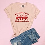 Ain't Nothin' but a Christmas Party Adult Tee