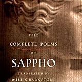 The Complete Poems of Sappho If you're looking for some vintage erotica, then travel back 2,600 years with Sappho's poems. The Greek writer from the island of Lesbos captures passion for both men and women.