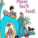The Places You'll Feed Book