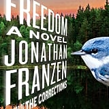 Aug. 2010 — Freedom by Jonathan Franzen