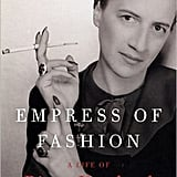 Empress of Fashion: A Life of Diana Vreeland