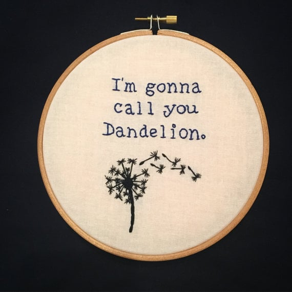 """""""I'm Gonna Call You Dandelion"""" Embroidery Hoop ($18)"""