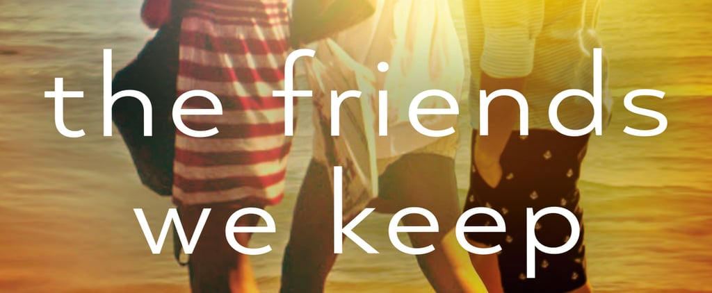 Excerpt From The Friends We Keep by Jane Green