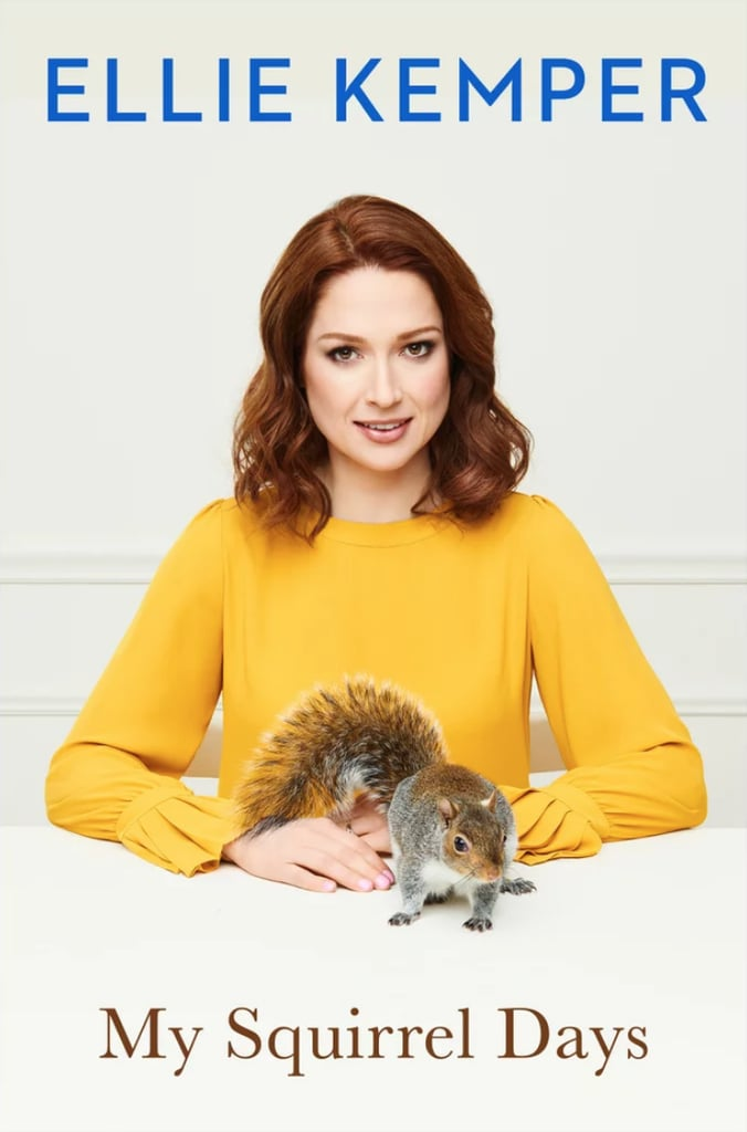 My Squirrel Days by Ellie Kemper