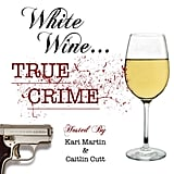 White Wine True Crime
