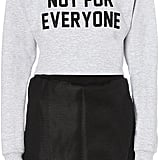 LOCAL HEROES Not for everyone cropped sweatshirt ($74)