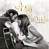 A Star Is Born Soundtrack by Lady Gaga and Bradley Cooper