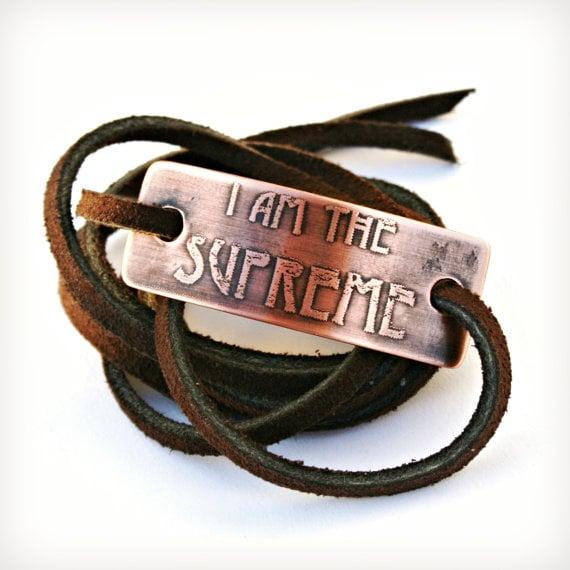 """""""I am the Supreme"""" Bracelet ($16)"""