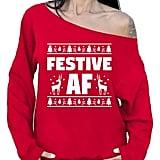 Awkward Styles Festive AF Sweatshirt