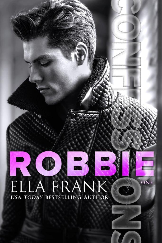 Confessions: Robbie by Ella Frank