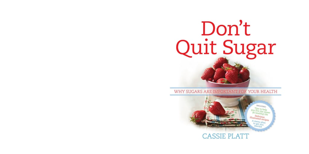 Book Review: Cassie Platt Don't Quit Sugar