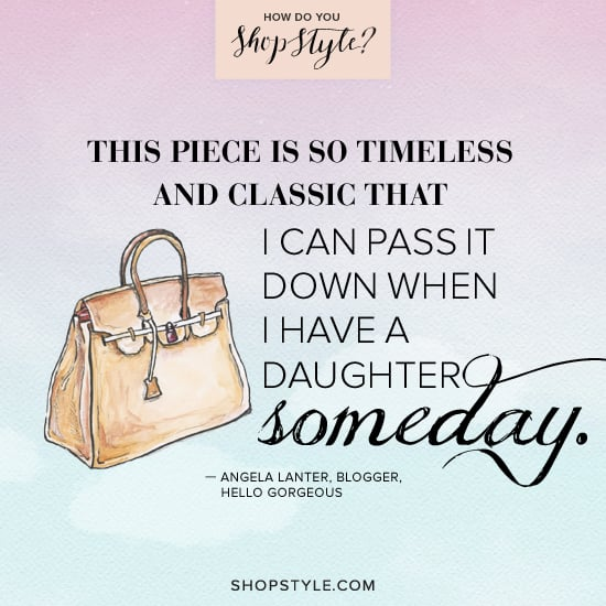 Angela Lanter, blogger, Hello Gorgeous Play the ShopStyle game for a chance to win one of three designer bags.