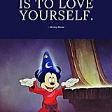 """To laugh at yourself is to love yourself."" — Mickey Mouse"