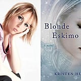 Kristen Hunt, Author of Blonde Eskimo