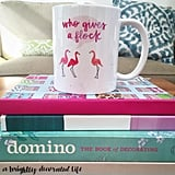 "The Well Appointed House ""Who Gives a Flock"" Pink Flamingo Mug ($22)"